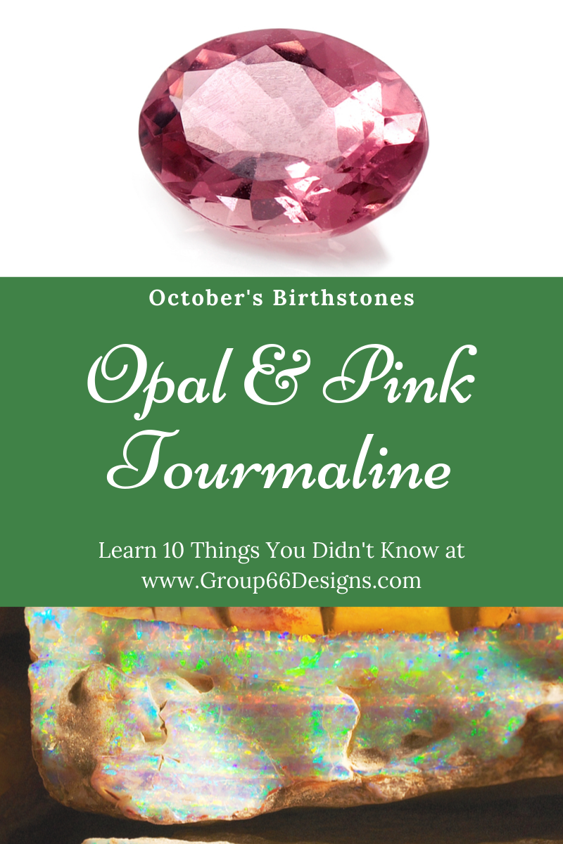 Learn about October's birthstones, Opal and Pink