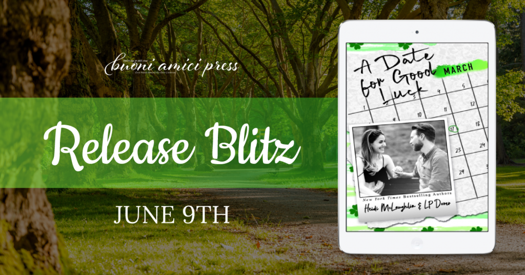 Release Blitz A Date For Good Luck By Heidi McLauglin & LP