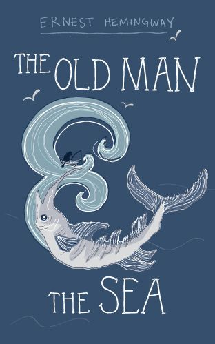The Old Man And Sea Anna Heath Cover Design Book Art Best Covers Essay
