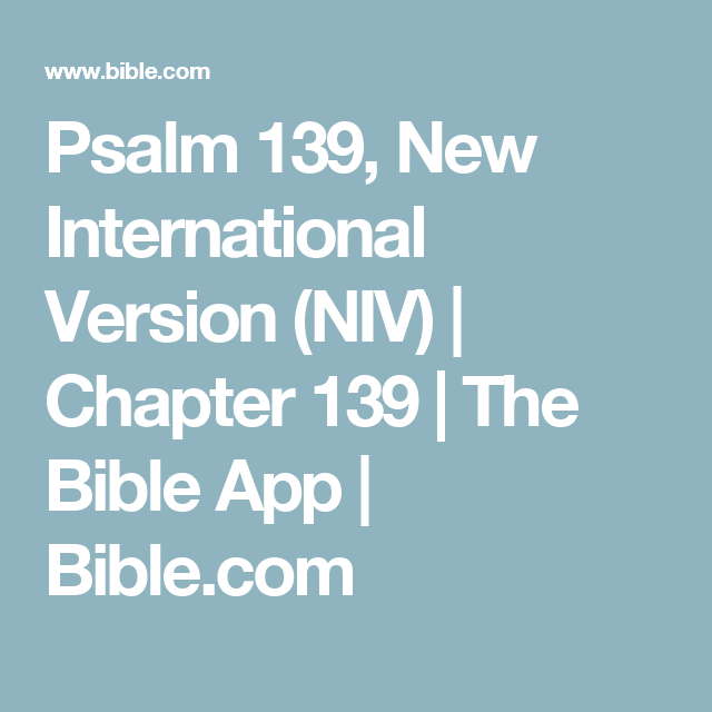 Psalm 139, New International Version (NIV) Chapter 139