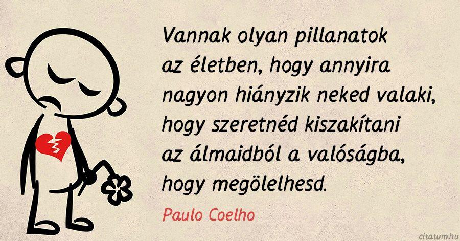 idézetek hiányról Paulo Coelho idézet a hiányról. | Inspiráló idézetek, Idézet
