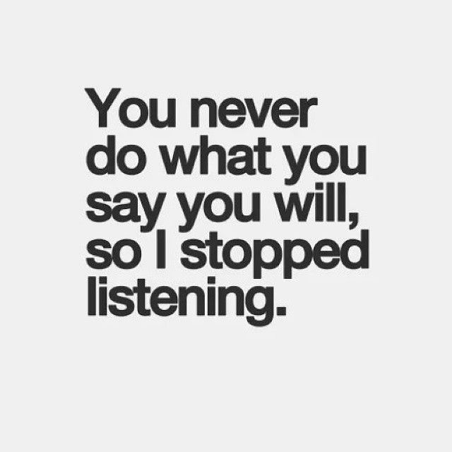 You never do what you say you will, so I stopped listening. #cheater #liar  #infidelity | Cheater quotes, Listening quotes, Karma quotes