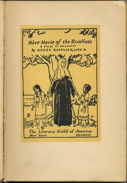 Mere Marie of the Ursulines - A study in Adventure, 1931