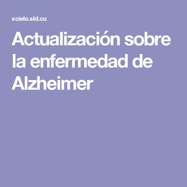 Actualización sobre la enfermedad de Alzheimer
