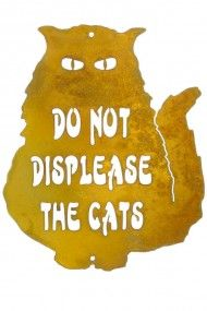 """Do Not Displease the Cats"" Steel Wall Sign"