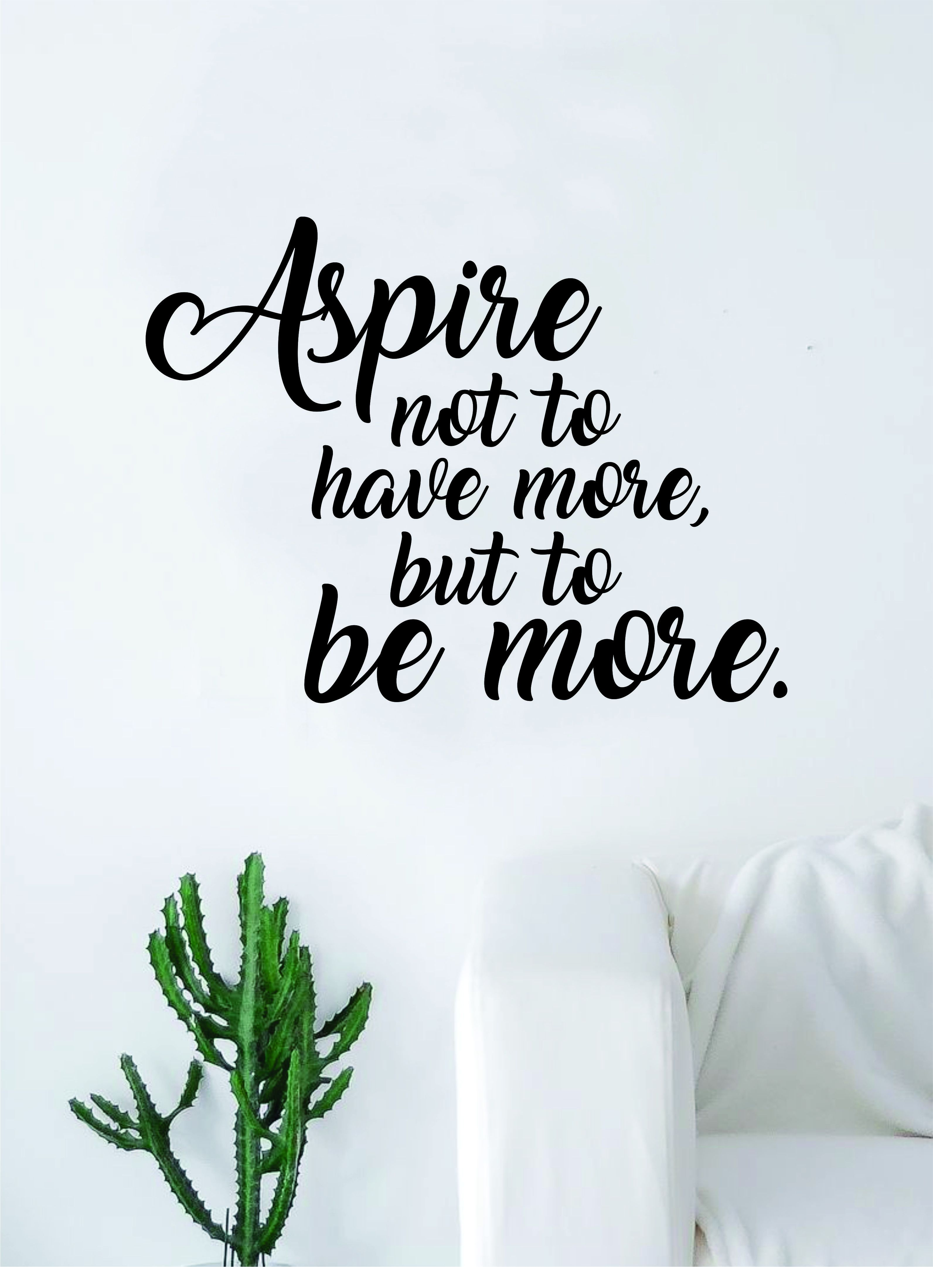 Aspire To Be More Quote Wall Decal Sticker Bedroom Room Art Vinyl Inspirational Motivational Kids Teen School Sports Gym Office Baby Nursery - brown
