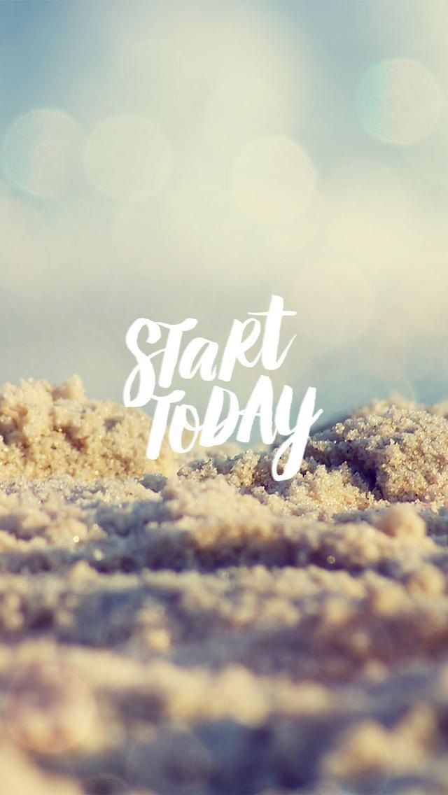 Start Today Wallpaper Quotes Wallpaper Iphone Quotes Inspirational Wallpapers