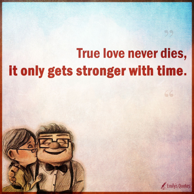 True love never dies it only gets stronger with time. #happinessquotes #finally #happiness #quotes