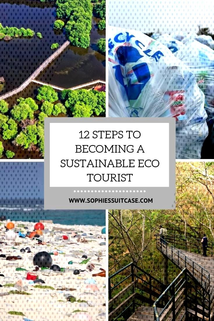 12 Steps to becoming a sustainable Eco Tourist - Sophie's Suitcase With the recent climate strikes