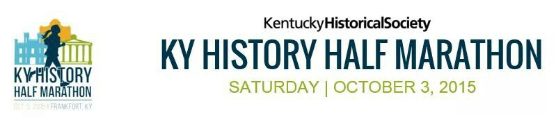On your mark. Get set. Go! Mark your calendars now for the inaugural Kentucky History Half Marathon on October 3, 2015.  Find them on Facebook for more details.