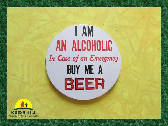 I'm An Alcoholic In Case of An Emergency Buy by KressHillVintage, $10.50