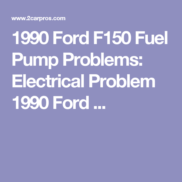 1990 Ford F150 Fuel Pump Problems: Electrical Problem 1990 Ford ...