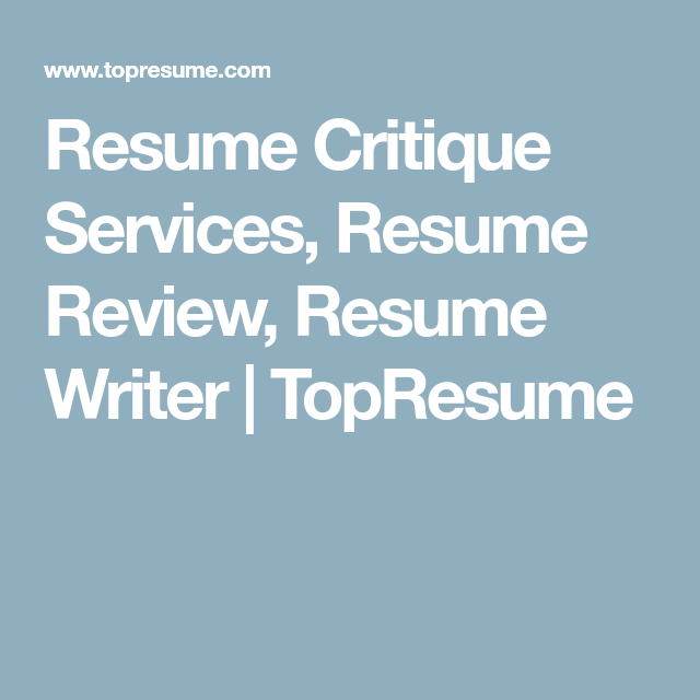 Resume Critique Services, Resume Review, Resume Writer | TopResume