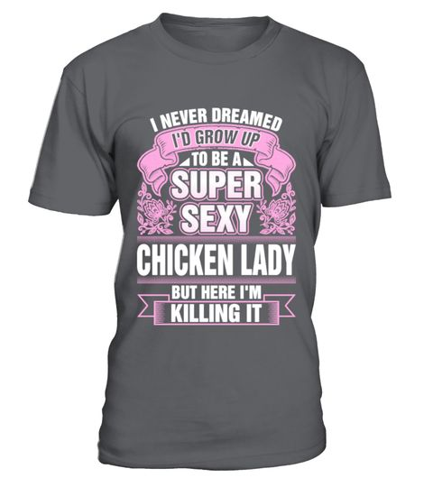"""# Super Sexy Chicken Lady Killing It .  Special Offer, not available anywhere else!      Available in a variety of styles and colors      Buy yours now before it is too late!      Secured payment via Visa / Mastercard / Amex / PayPal / iDeal      How to place an order            Choose the model from the drop-down menu      Click on """"Buy it now""""      Choose the size and the quantity      Add your delivery address and bank details      And that's it!"""
