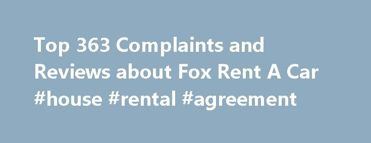 Top 363 Complaints and Reviews about Fox Rent A Car #house #rental - house rental agreement
