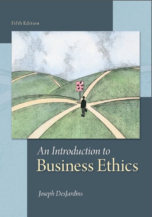 Desjardins Business Ethics 5th Edition Our Philosophy And