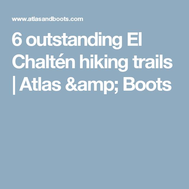 6 outstanding El Chaltén hiking trails | Atlas & Boots