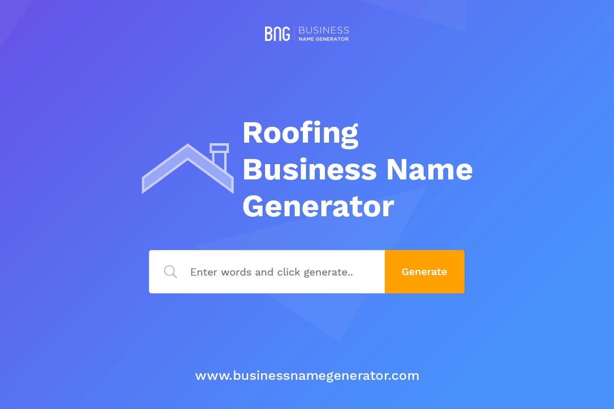 Roofing Business Name Generator Roofing Business Name Generator Business Names