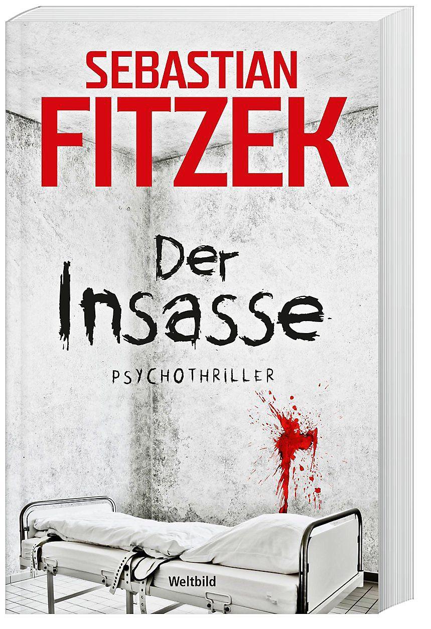 Der Insasse Buch Von Sebastian Fitzek Versandkostenfrei Bei Weltbild De Sebastian Fitzek Bucher Buch Bestseller