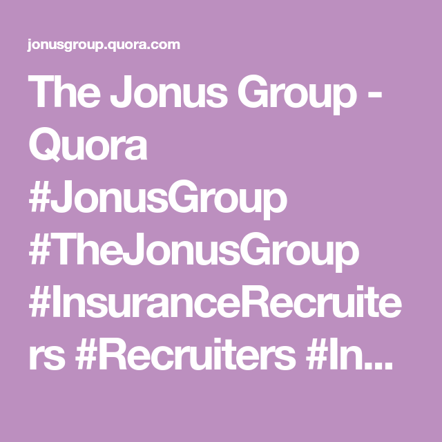 The Jonus Group Quora Jonusgroup Thejonusgroup