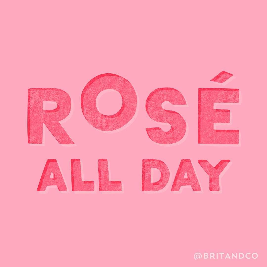 Yes way, rosé all day.