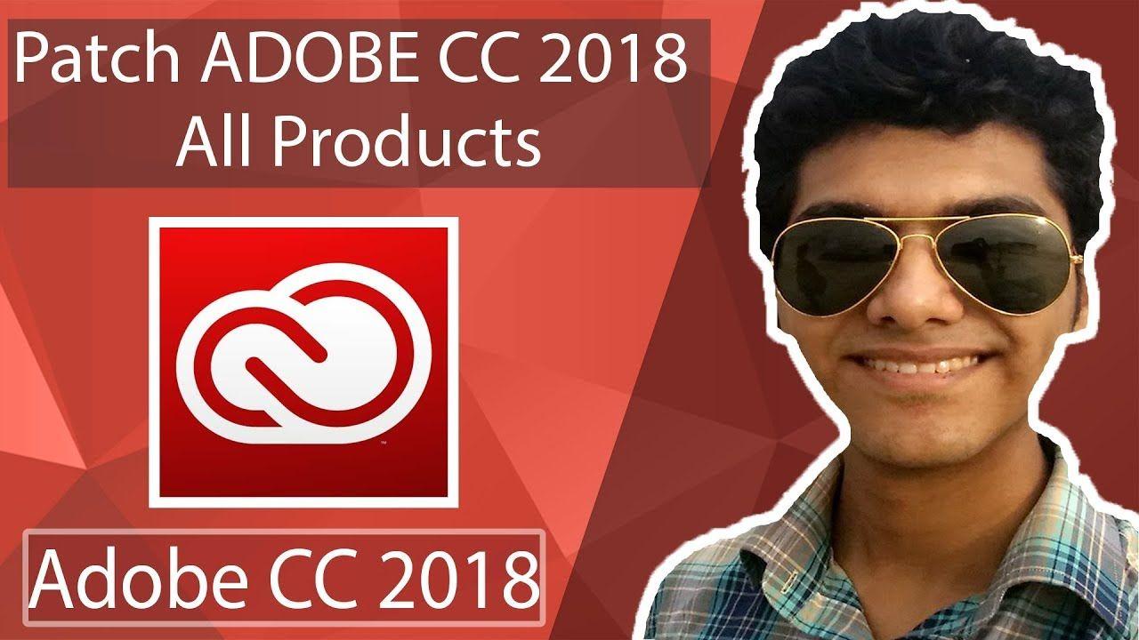 Patch Adobe CC 2018 All Products || ADITTA CHAKRABORTY