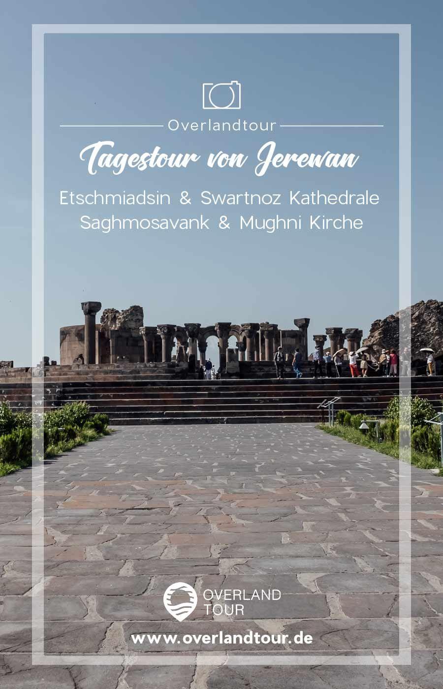 Etschmiadsin Saghmosavank Swartnoz Mughni Overlantour In 2020 Urlaub Planen Kathedrale Ausflug