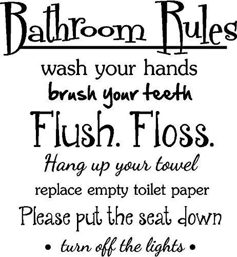 2 bathroom rules wash your hands brush your teeth flush floss hang up your towel
