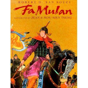 """Fa Mulan: The Story of a Woman Warrior by: Robert D. San Souci (movie title: """"Mulan"""")"""