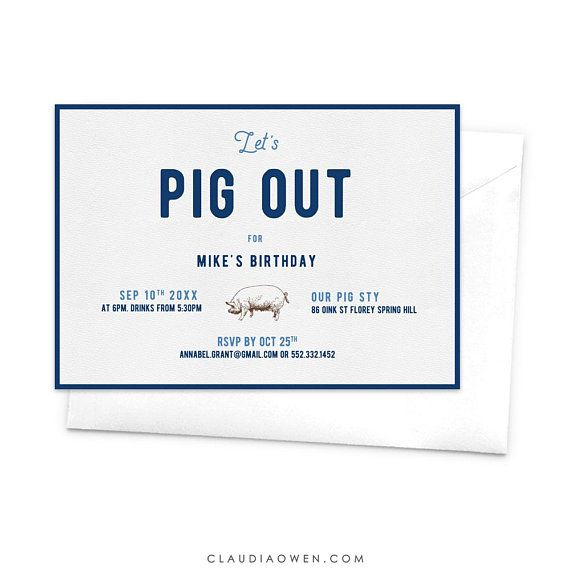 Dinner Invitation Let S Pig Out Dinner Party Food Foodie Lunch