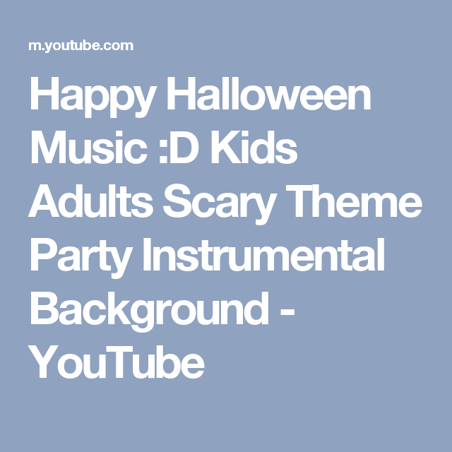 Happy Halloween Music :D Kids Adults Scary Theme Party ...