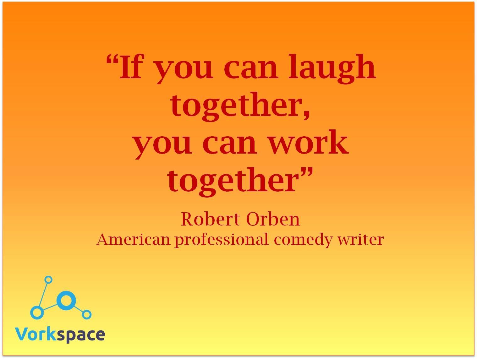 Vorkspace Blog Keep Distributed Teams Together Work Quotes Work Quotes Funny Together Quotes