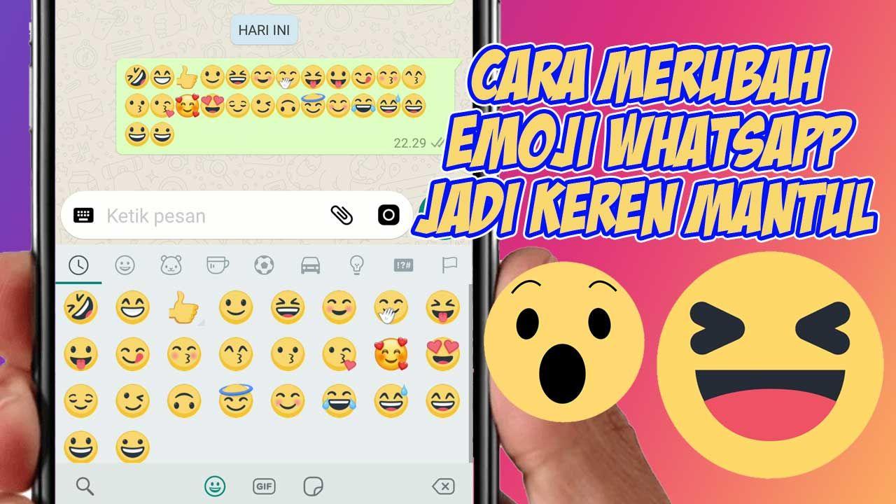 Cara Merubah Emoji Whatsapp Jadi Keren Mantul Stiker Emo Pesan