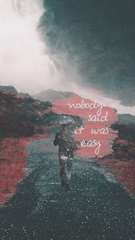 Nobody Said It Was Easy Quote Coldplay Wallpaper Song Lyrics