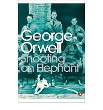 shooting an elephant and other essays books by george orwell shooting an elephant and other essays