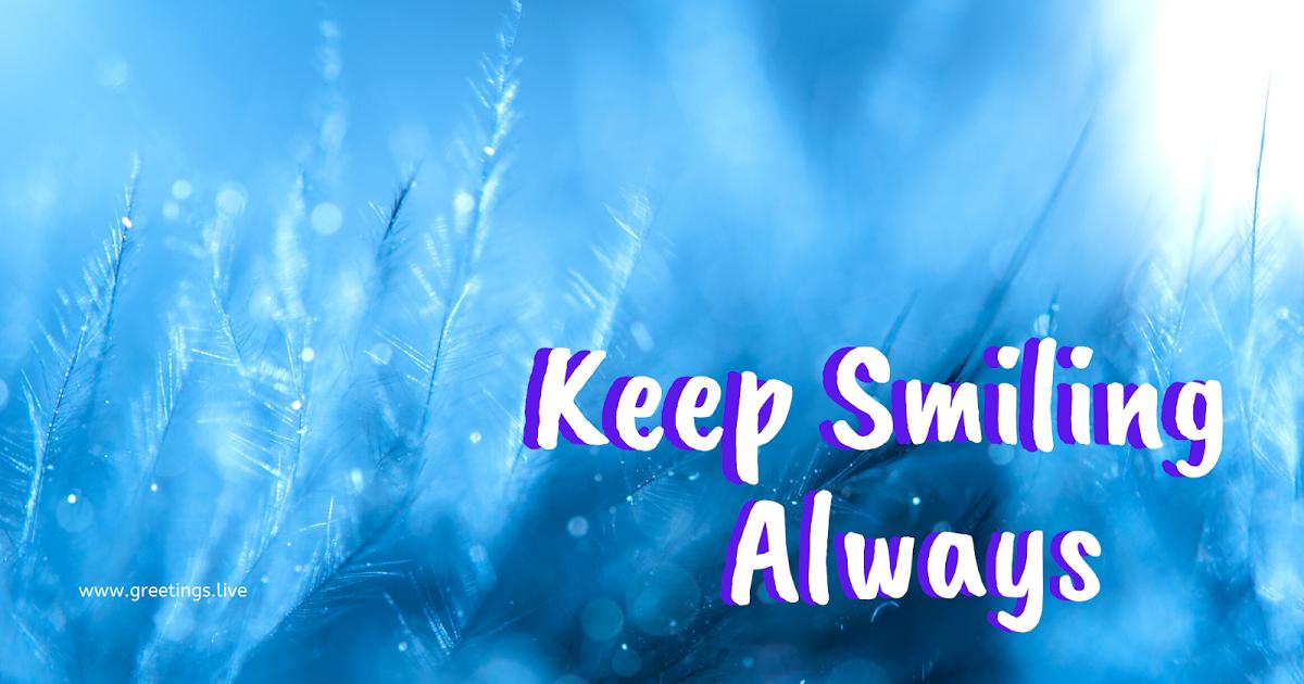 keep smiling always free desktop wallpapers in 2020 Free