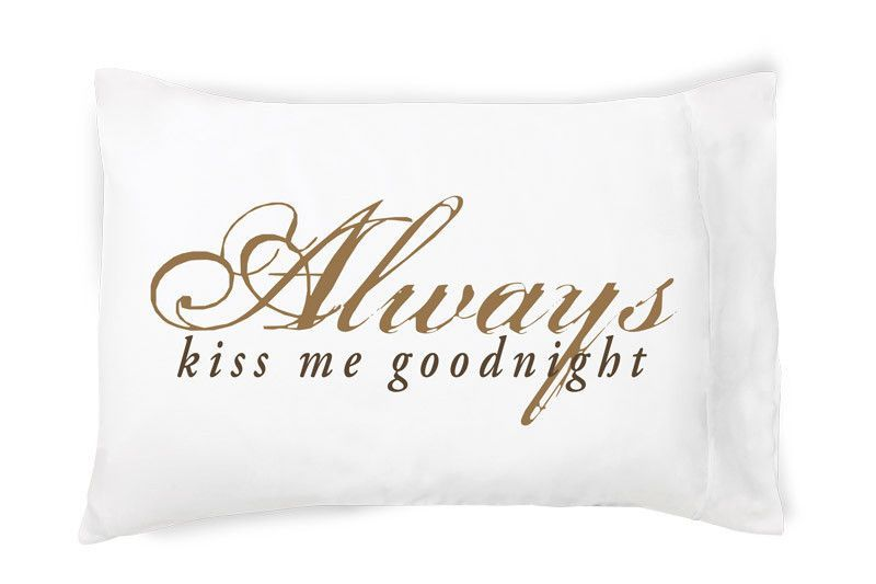 Faceplant Pillowcases Magnificent Always Kiss Me Goodnight Pillowcase By FacePlant Dreams Products