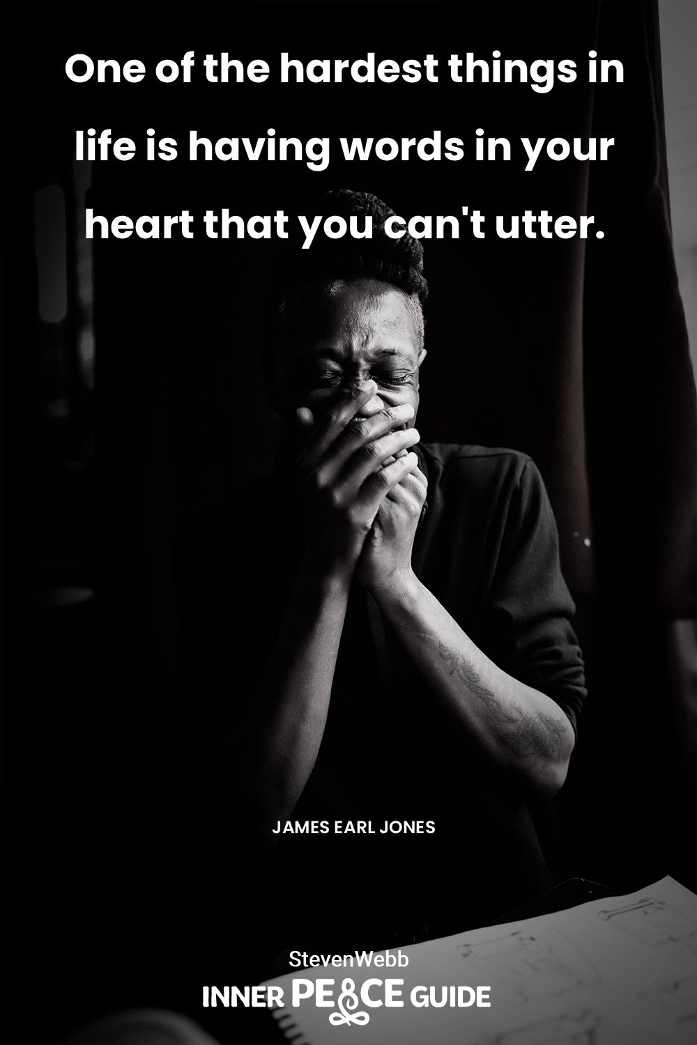 One Of The Hardest Things In Life Is Having Words In Your Heart That You Can T Utter James Earl Jones Proud Of You Quotes Words Be Yourself Quotes