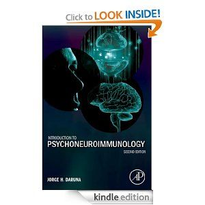 Introduction to Psychoneuroimmunology: Jorge H. Daruna... This should be a required reading for all Psych students - biopsych/neuropsych