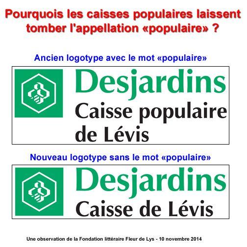 http://fondationlitterairefleurdelys.wordpress.com/2014/11/10/desjardins-se-moderniser-en-enlevant-le-mot-populaire/