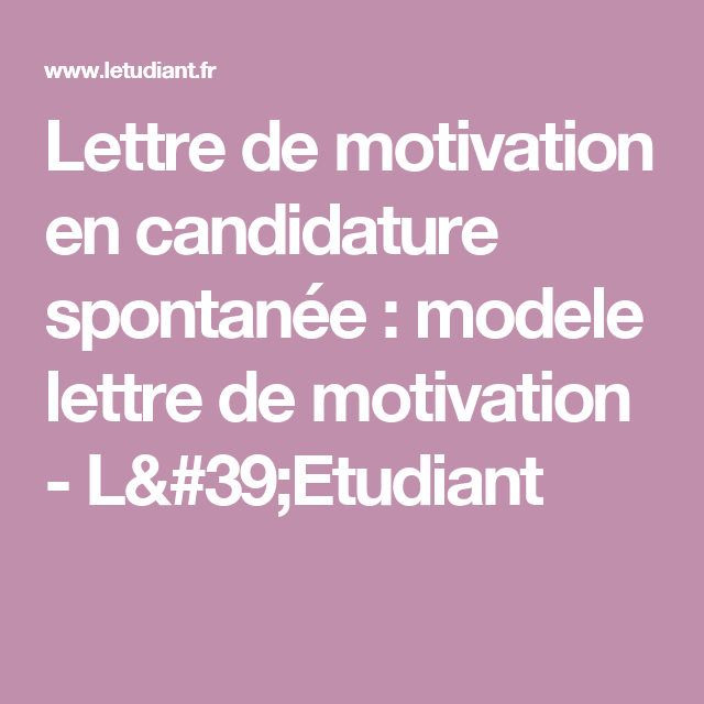 lettre de motivation en candidature spontan u00e9e   modele lettre de motivation
