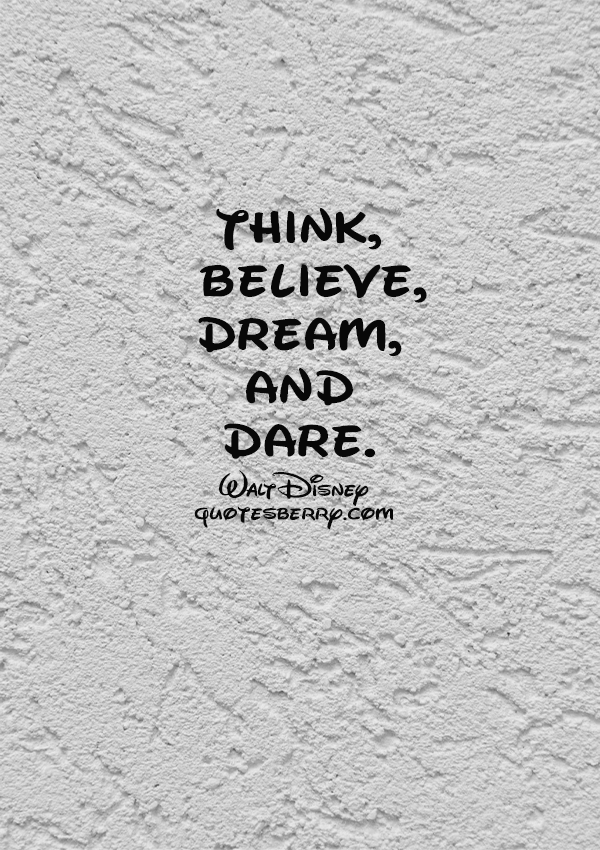 Think Believe Dream And Dare Walt Disney