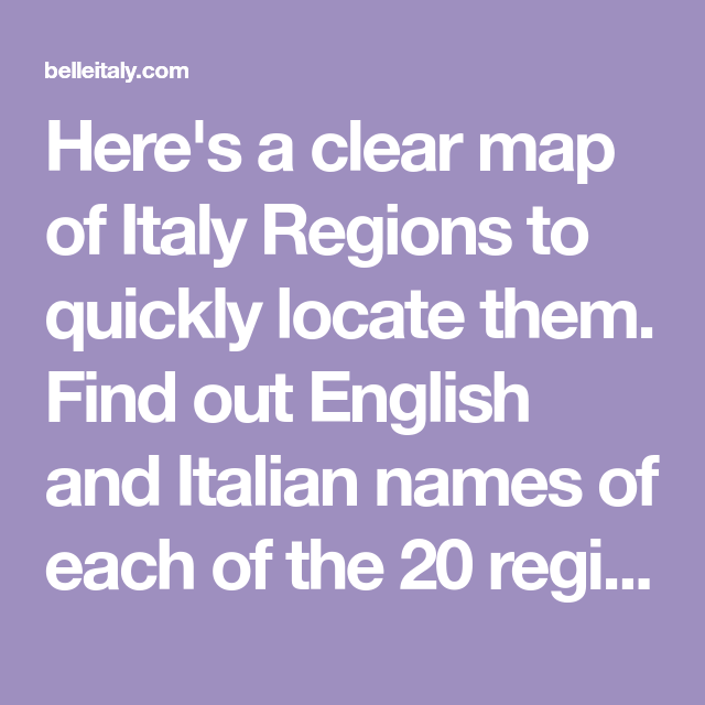 Clear Map Of Italy.Here S A Clear Map Of Italy Regions To Quickly Locate Them Find Out