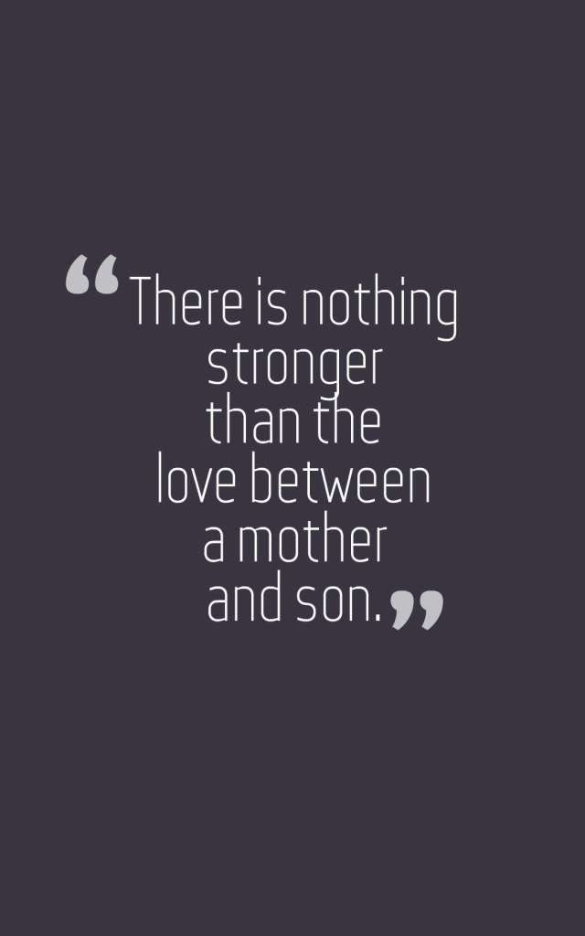 There Is Nothing Stronger Than The Love Between A Mother And Son Son Quotes Mom Quotes Mother Son Quotes