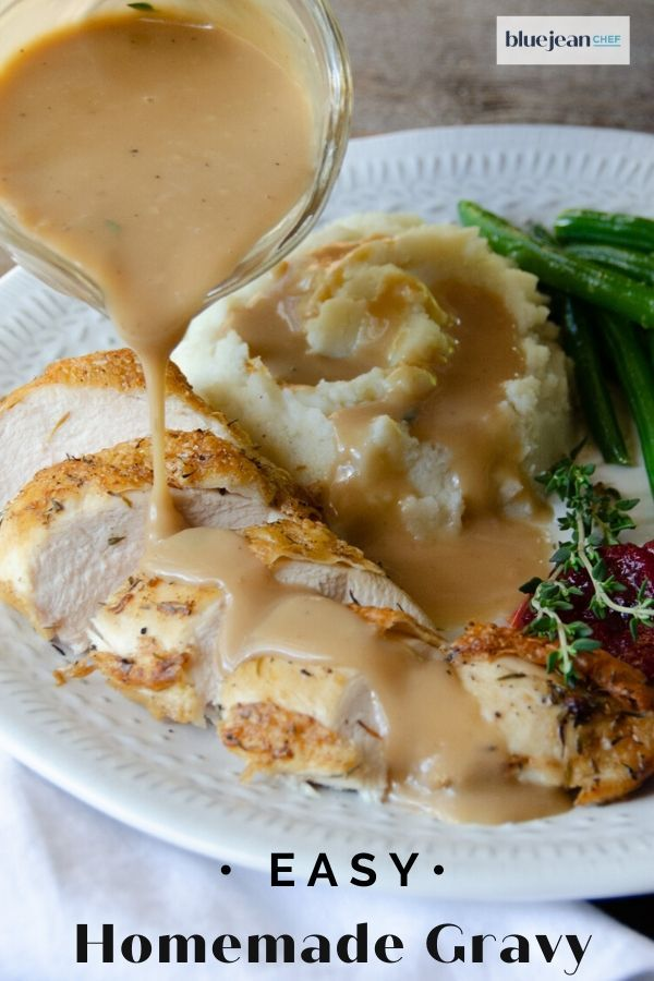 Basic Gravy Blue Jean Chef Meredith Laurence Recipe Homemade Gravy Easy Homemade Gravy Blue Jean Chef