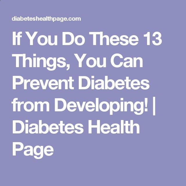 If You Do These 13 Things, You Can Prevent Diabetes from Developing! | Diabetes Health Page