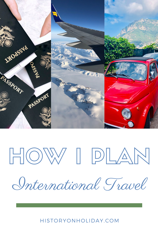 How I Plan International Travel International Travel Travel Plan International