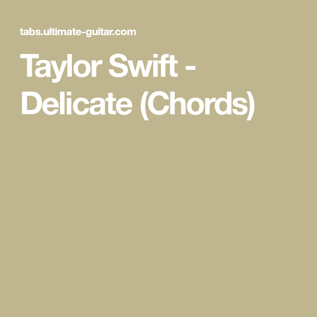Taylor Swift - Delicate (Chords) | Songs to Learn in 2018 ...