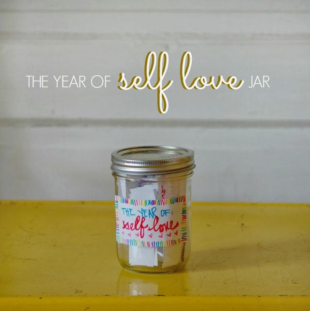 The Year Of Self Love Jar Love Jar Compliment Jar Self Love