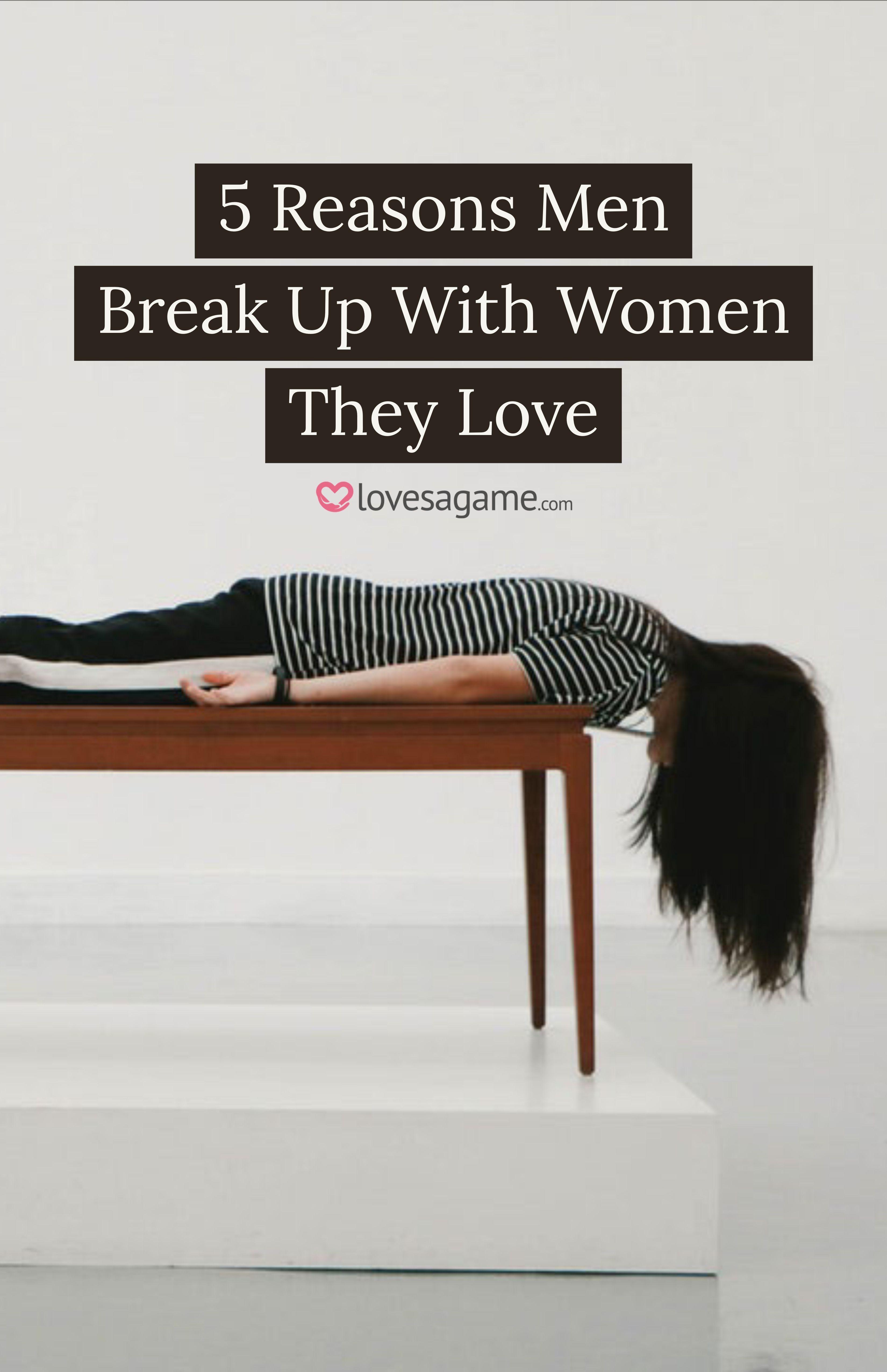 5 Reasons Men Break Up With Women They Love | Breakup Advice